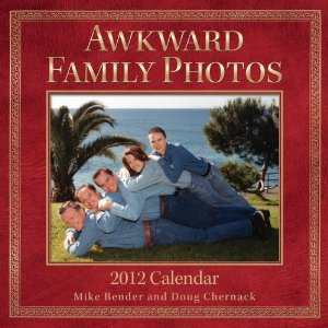 Awkward family photos 2012 calendar